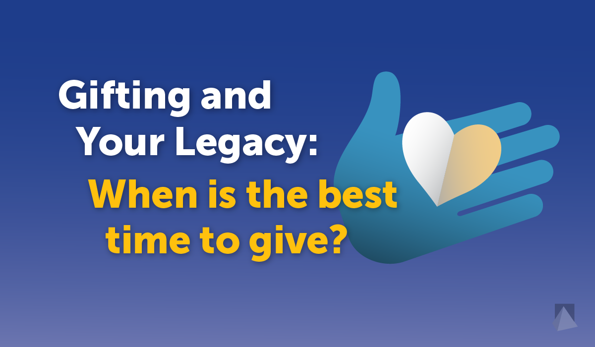 CWM_gifting-and-your-legacy_best-time-to-give-03