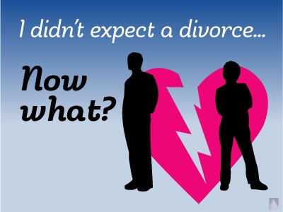 you-didnt-expect-a-divorce-now-what