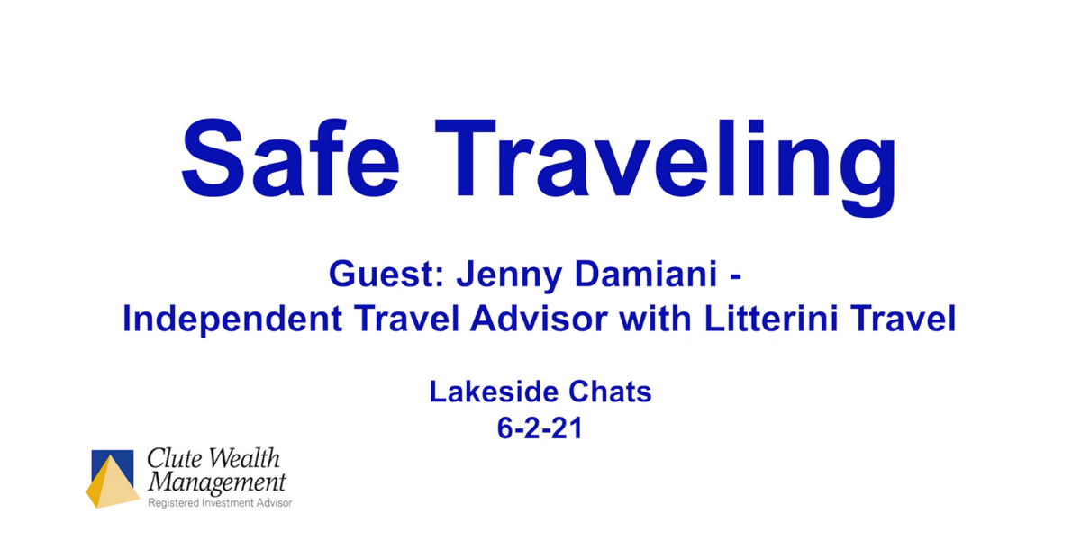Safe Travel Lakeside Chat 6-2-21